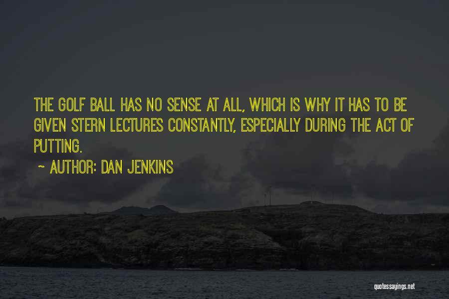 Dan Jenkins Quotes 232794