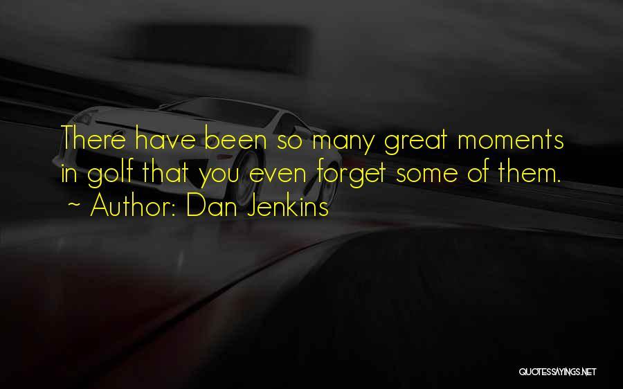 Dan Jenkins Quotes 239568