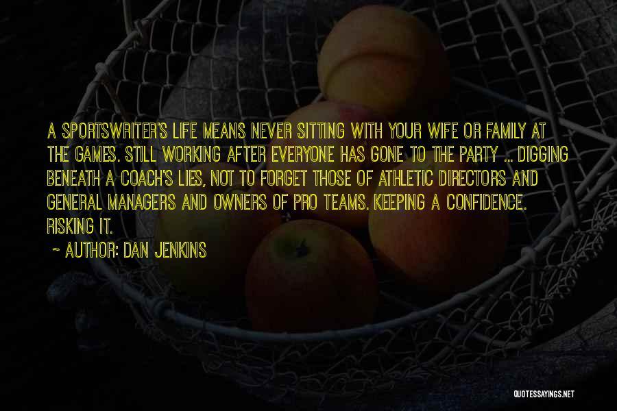 Dan Jenkins Quotes 275032
