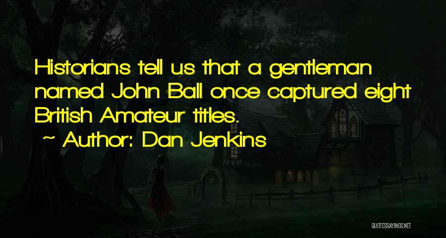 Dan Jenkins Quotes 275196