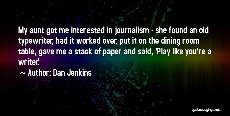 Dan Jenkins Quotes 321771