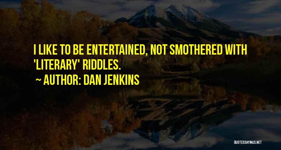 Dan Jenkins Quotes 449062