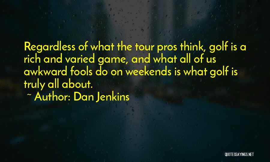 Dan Jenkins Quotes 505800