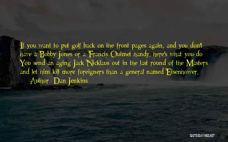 Dan Jenkins Quotes 712844