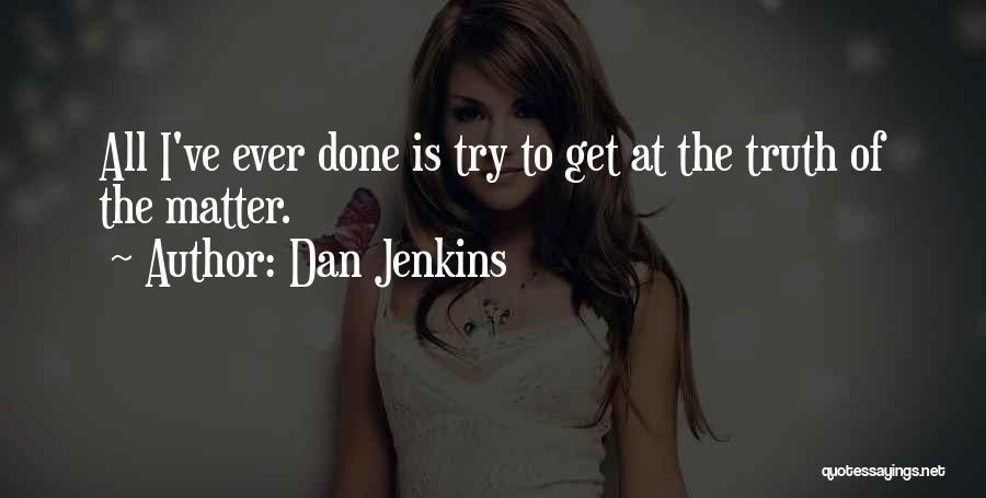 Dan Jenkins Quotes 843399
