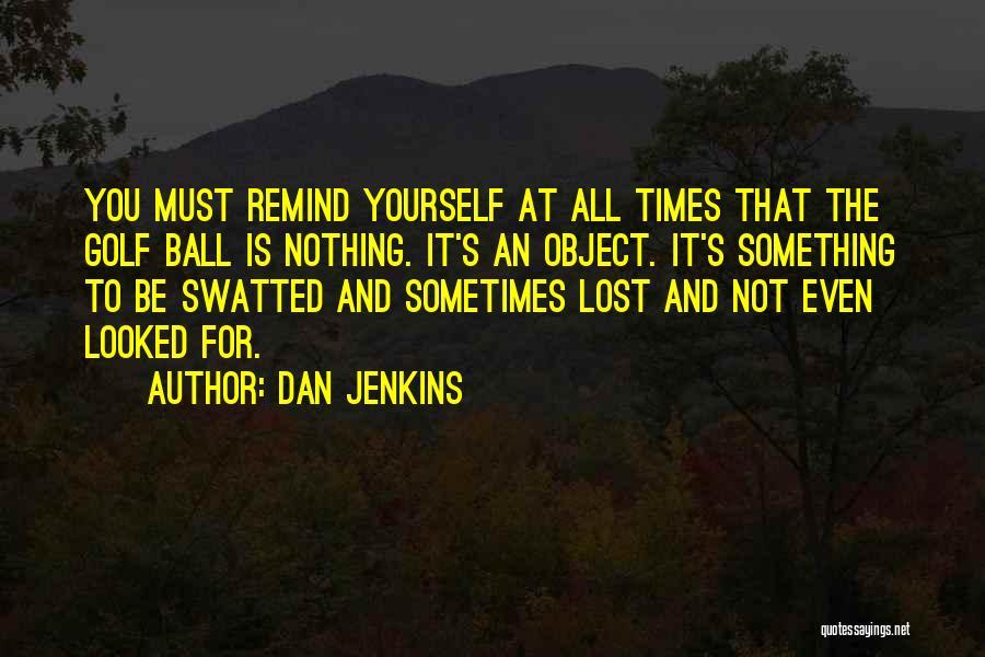 Dan Jenkins Quotes 853028