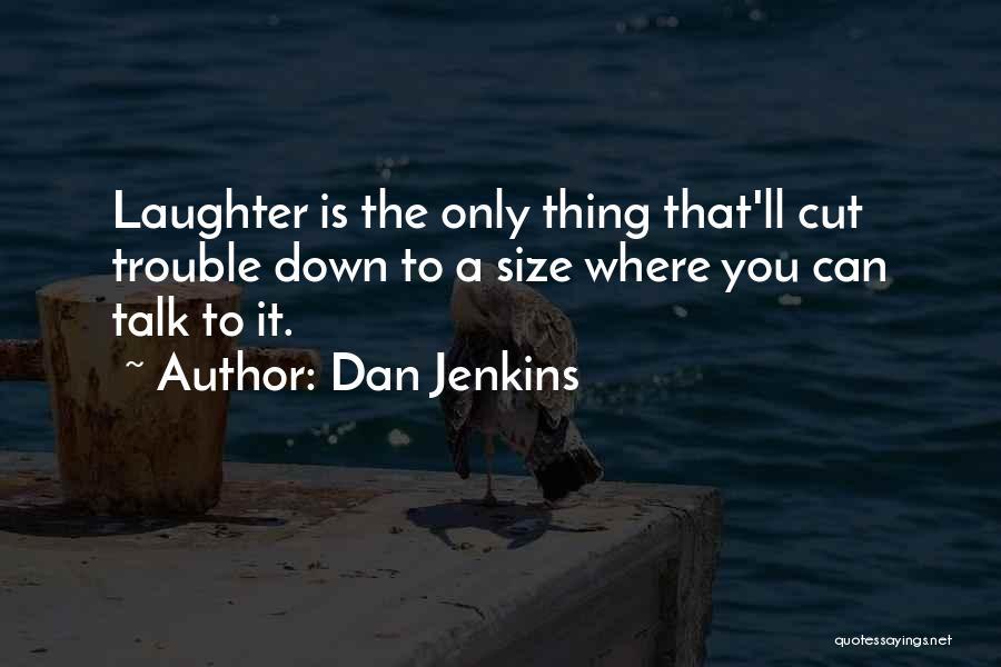 Dan Jenkins Quotes 889653