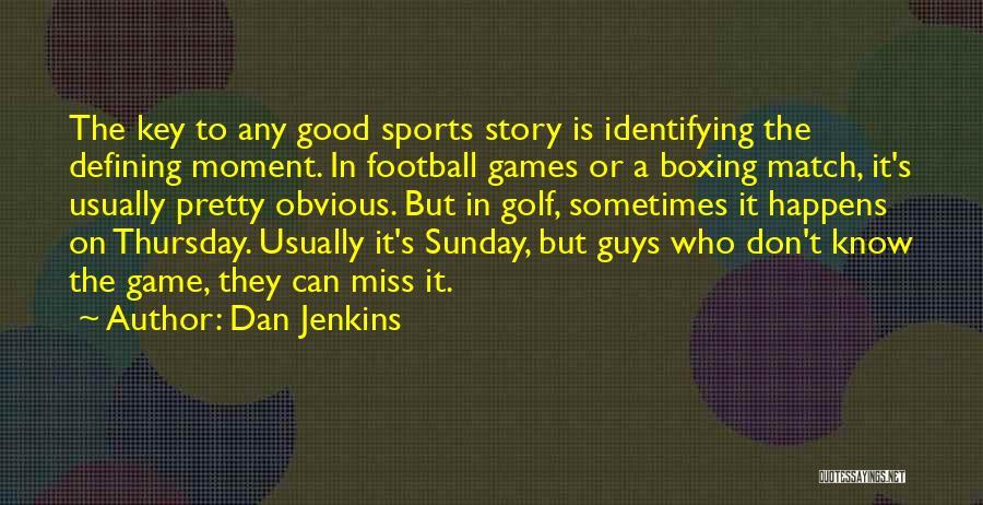 Dan Jenkins Quotes 914142