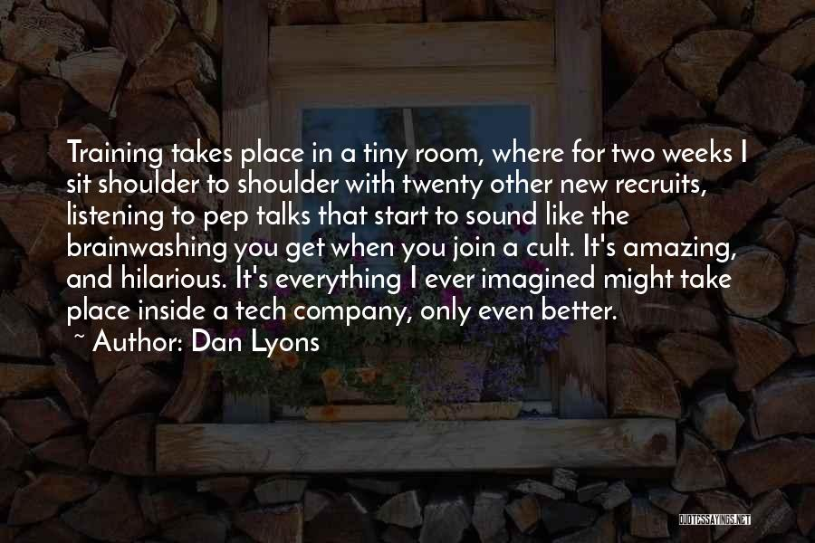 Dan Lyons Quotes 2265243
