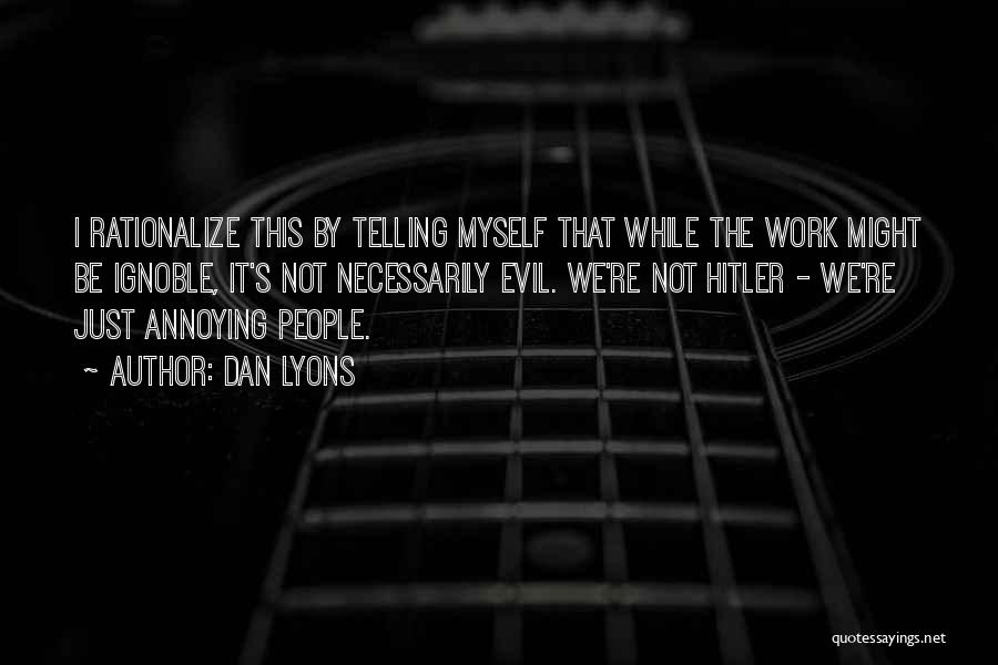 Dan Lyons Quotes 713891