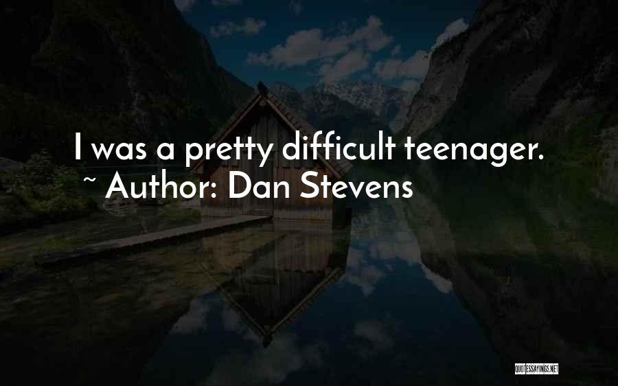 Dan Stevens Quotes 1020256