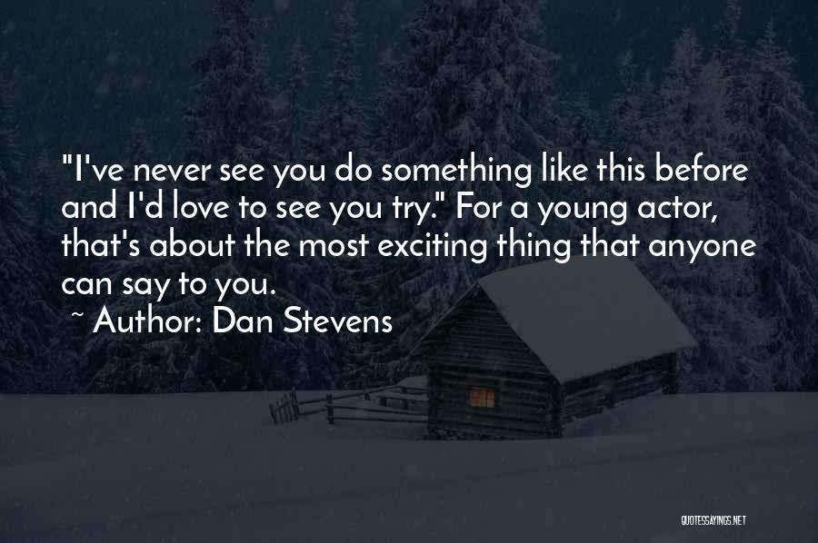 Dan Stevens Quotes 1022794