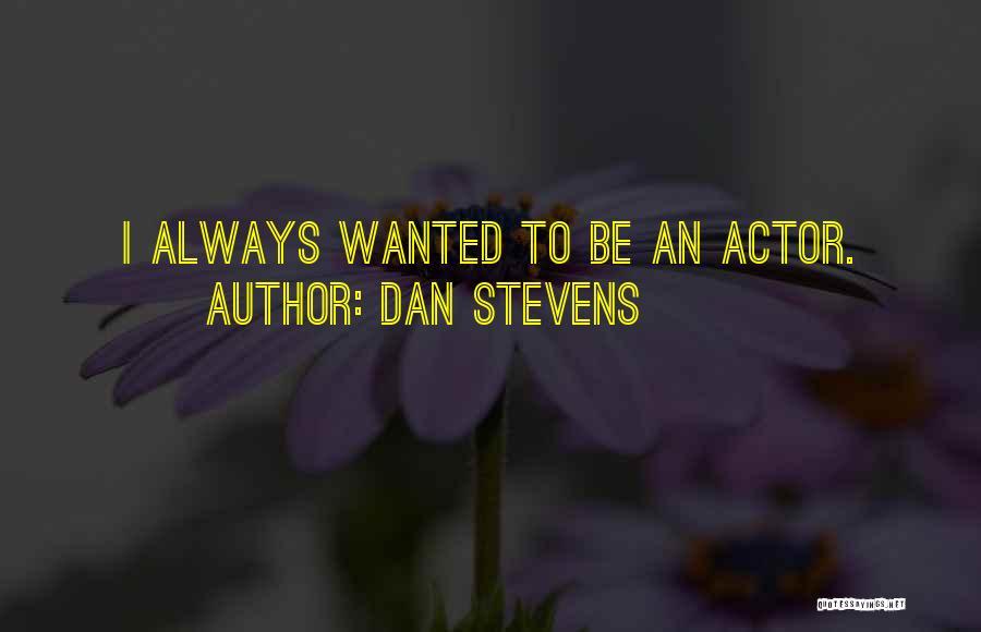 Dan Stevens Quotes 1299891