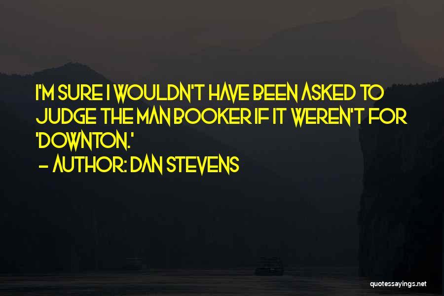 Dan Stevens Quotes 1300041