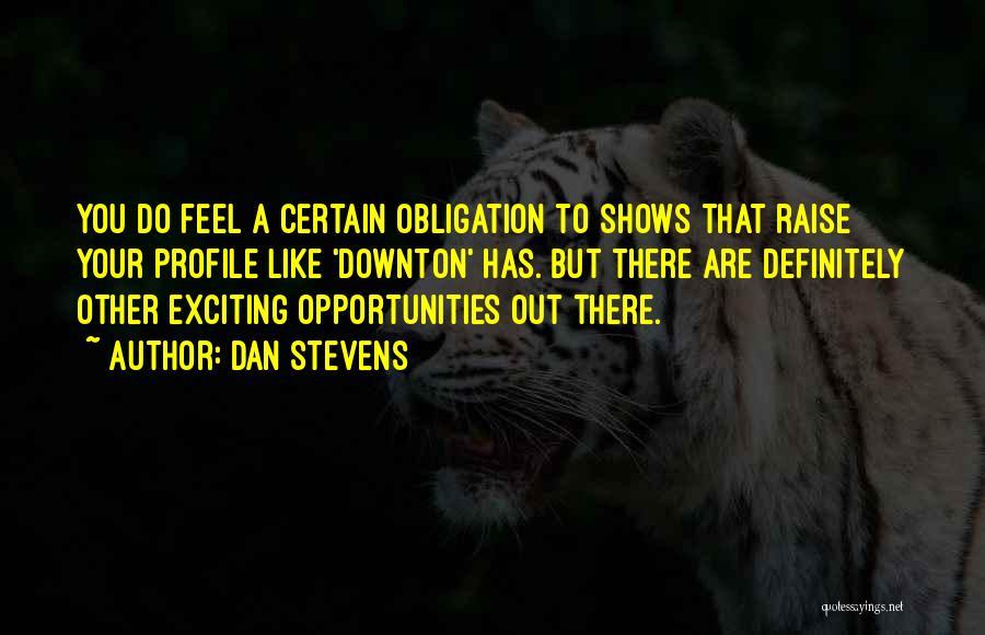 Dan Stevens Quotes 1427645