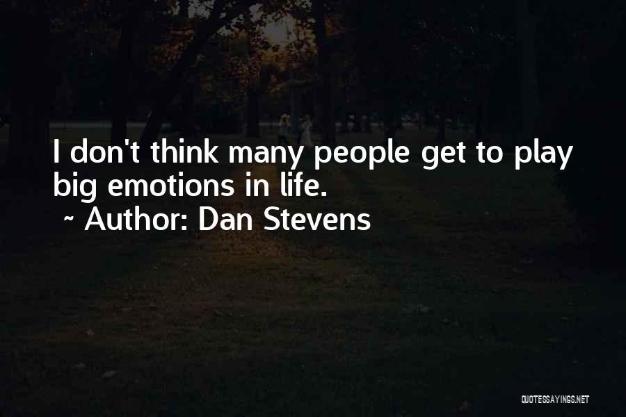 Dan Stevens Quotes 1465672