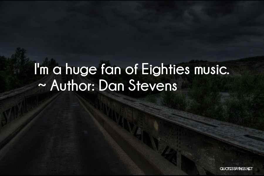 Dan Stevens Quotes 1693458