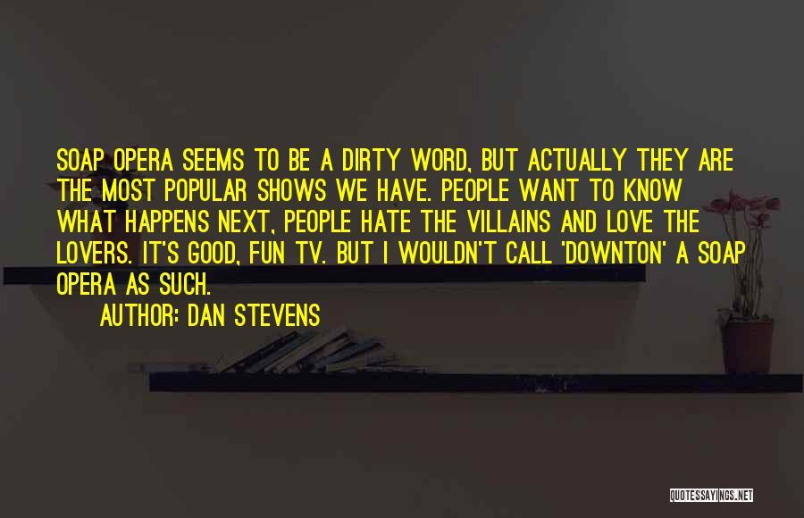 Dan Stevens Quotes 183569