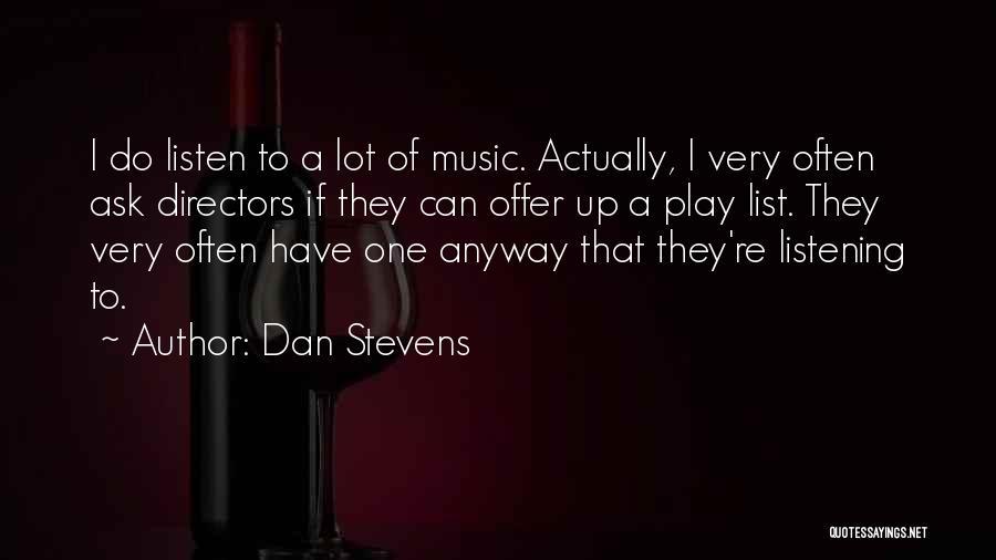 Dan Stevens Quotes 2010392