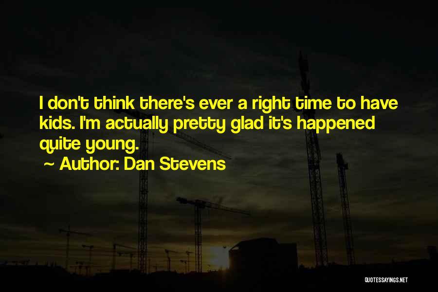Dan Stevens Quotes 2253191
