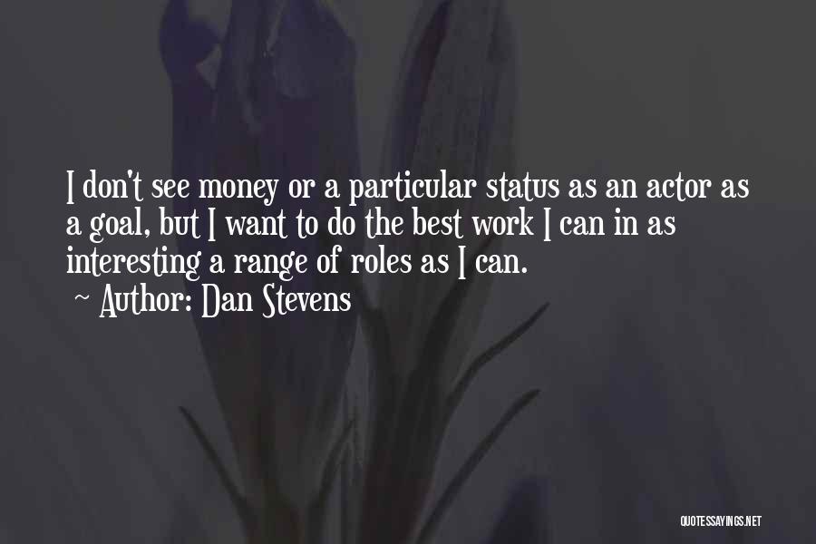 Dan Stevens Quotes 355630
