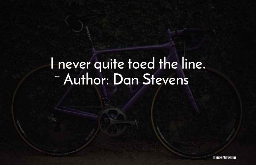 Dan Stevens Quotes 519816