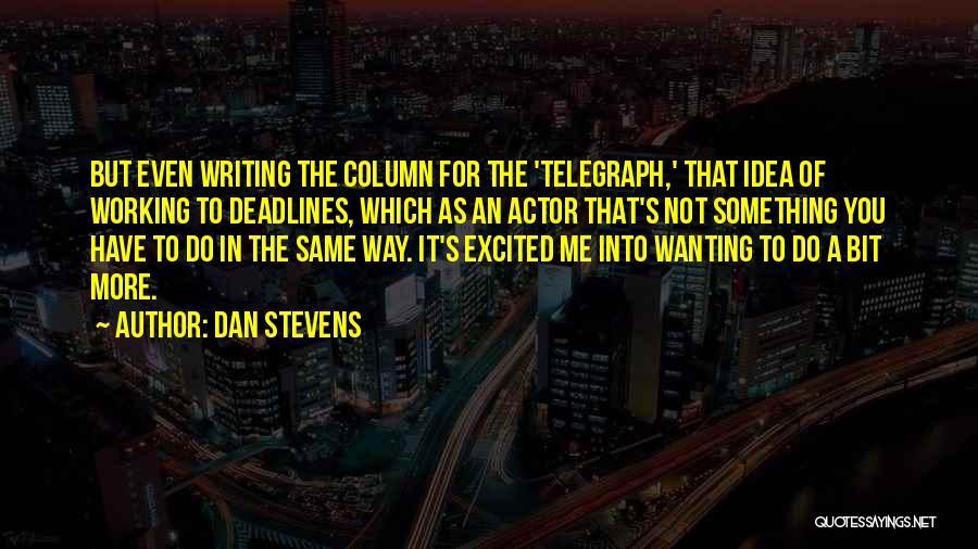 Dan Stevens Quotes 559703