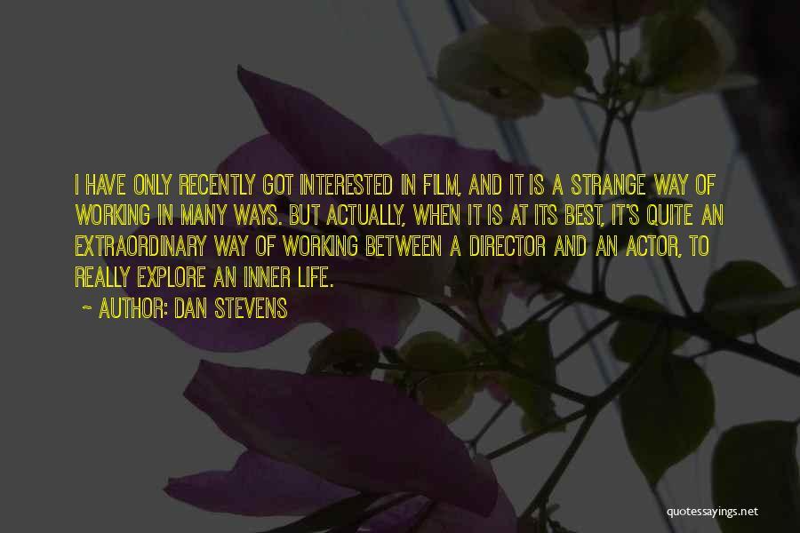 Dan Stevens Quotes 672661