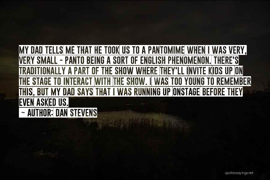 Dan Stevens Quotes 766692