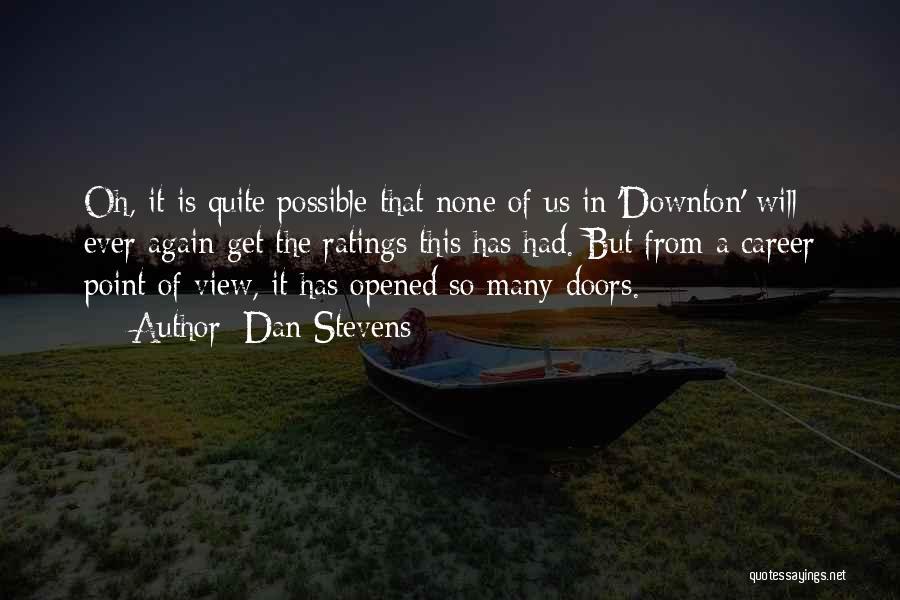 Dan Stevens Quotes 804892