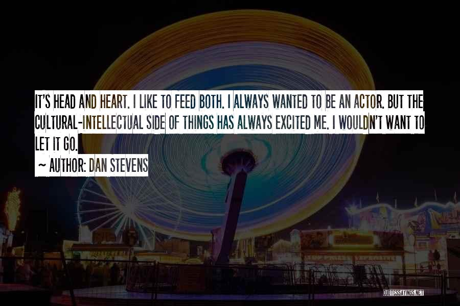 Dan Stevens Quotes 880502