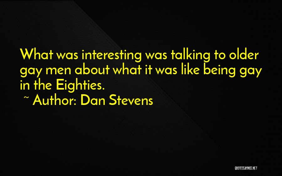 Dan Stevens Quotes 909637