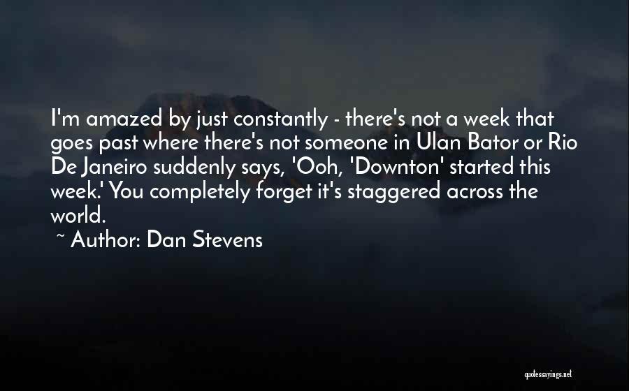 Dan Stevens Quotes 93828