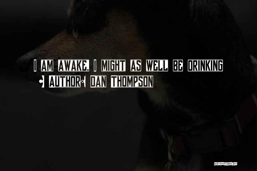 Dan Thompson Quotes 1155806