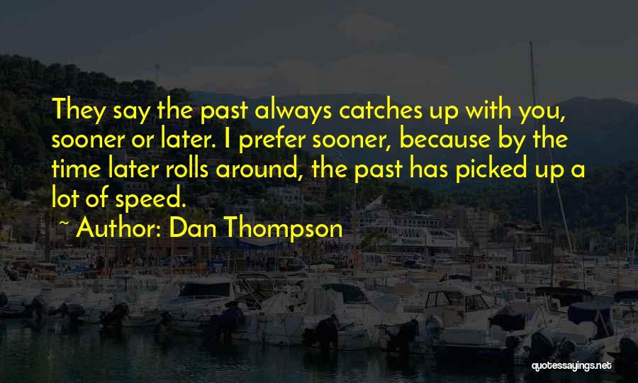 Dan Thompson Quotes 1869275