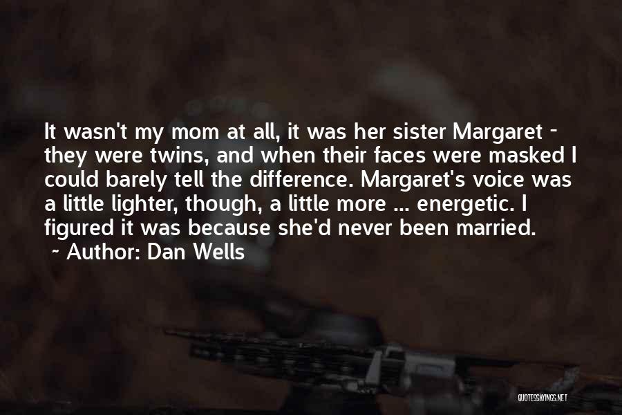 Dan Wells Quotes 1076546