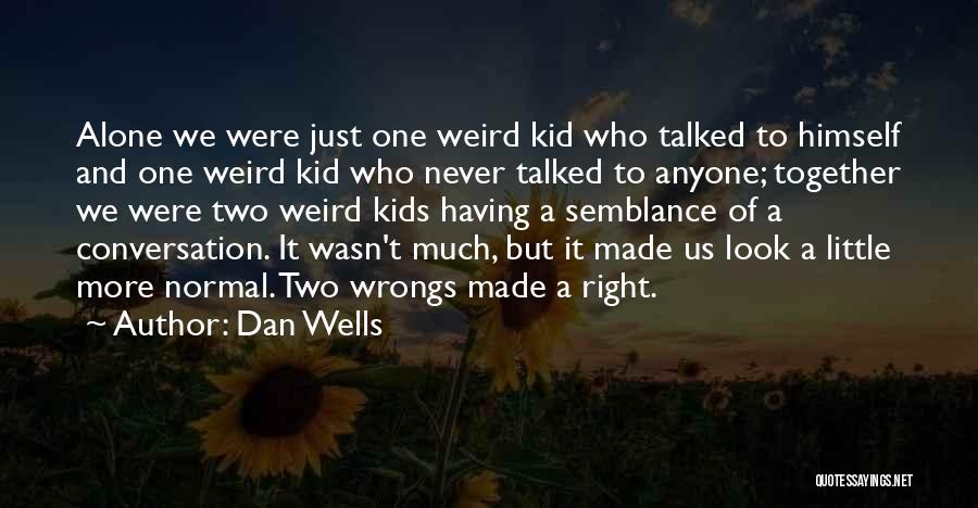 Dan Wells Quotes 1223718