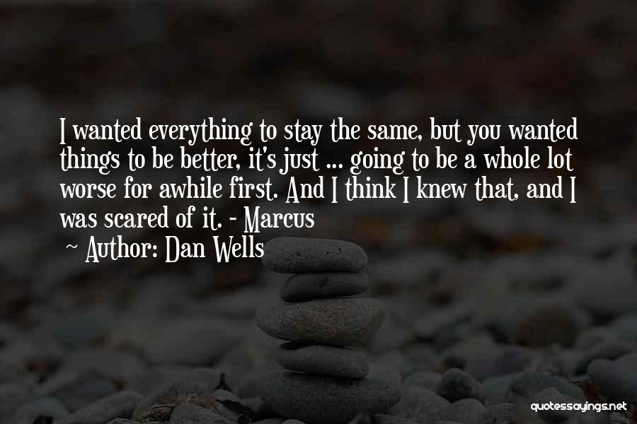 Dan Wells Quotes 1525378