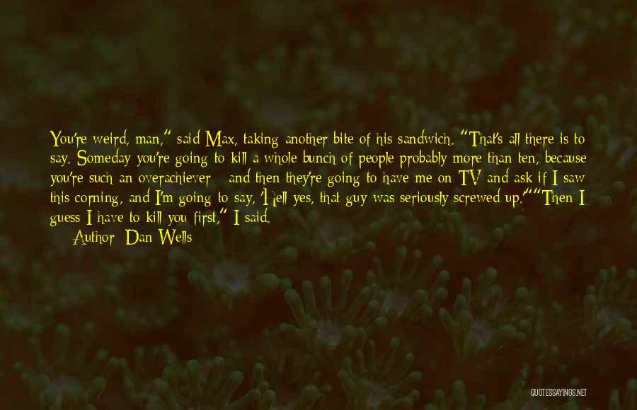 Dan Wells Quotes 1697727