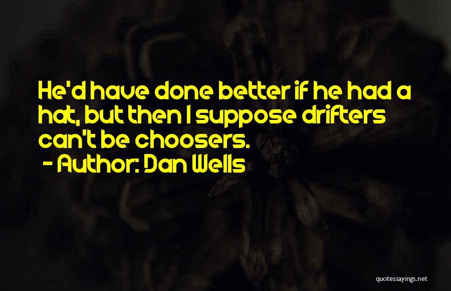 Dan Wells Quotes 1816041