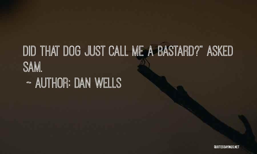 Dan Wells Quotes 1831430