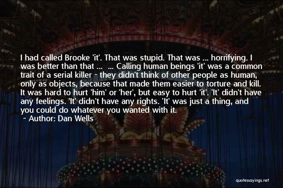 Dan Wells Quotes 1850052