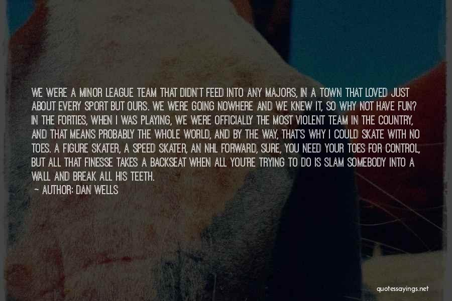 Dan Wells Quotes 1868994