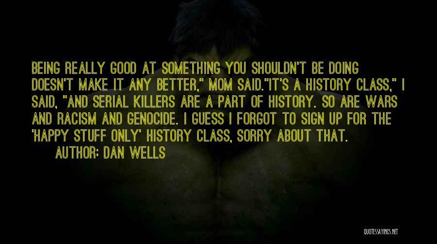 Dan Wells Quotes 1907407