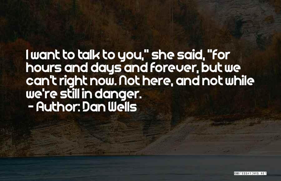 Dan Wells Quotes 1918102