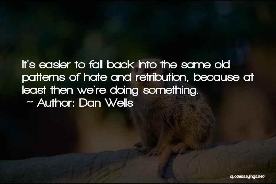 Dan Wells Quotes 1928042