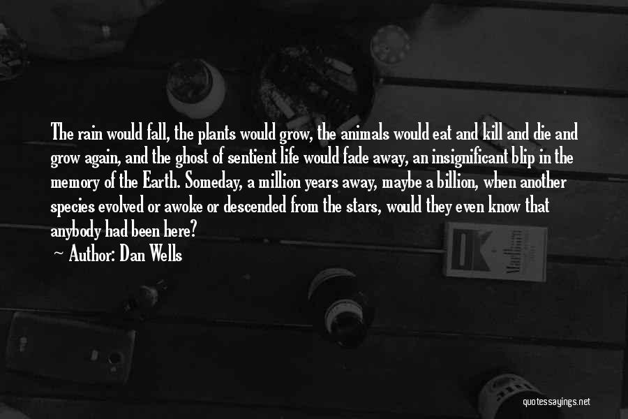 Dan Wells Quotes 2000424