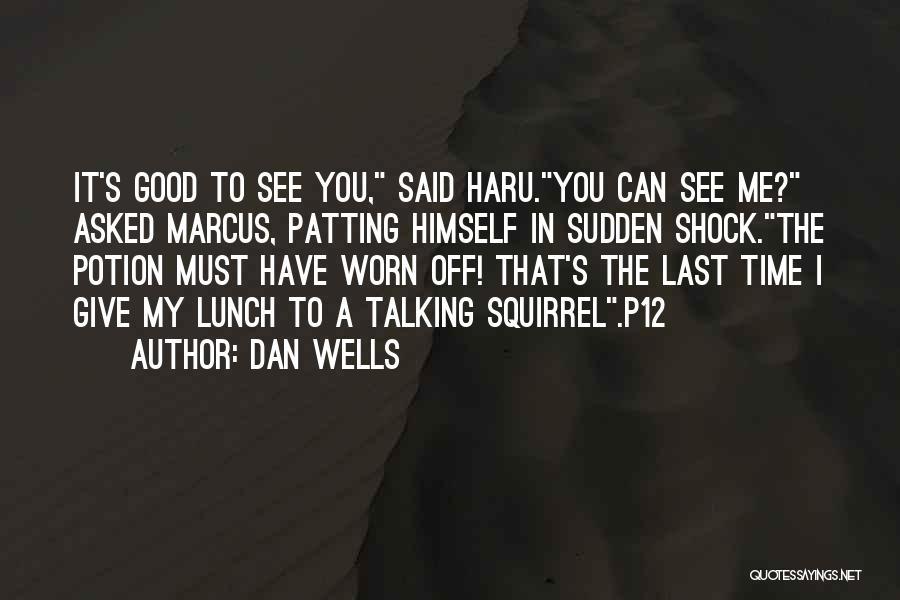 Dan Wells Quotes 2072412