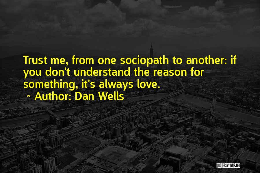 Dan Wells Quotes 2105145