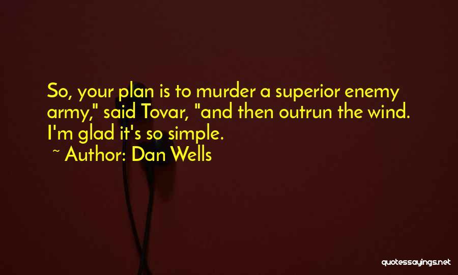 Dan Wells Quotes 2138957